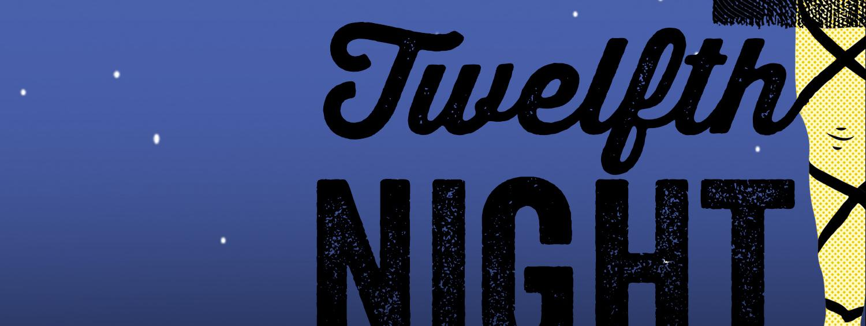 <b> Twelfth Night </b>